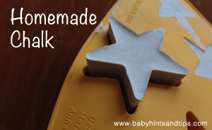 Homemade Chalk | Baby Hints & Tips
