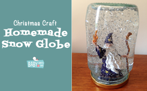 Homemade Snow Globes | Baby Hints & Tips