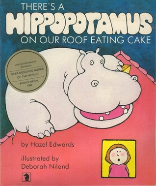 Children's books - theres a hippopotamus on our roof eating cake