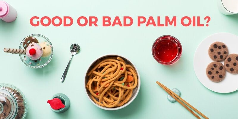 good or bad palm oil